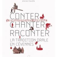 Conter, chanter, raconter : La tradition orale en Cévennes<br /><br />